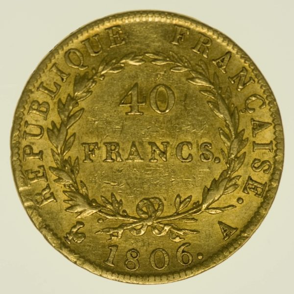 Frankreich Napoleon I. ohne Kranz 40 Francs 1806 A Gold 11,61 Gramm fein RAR