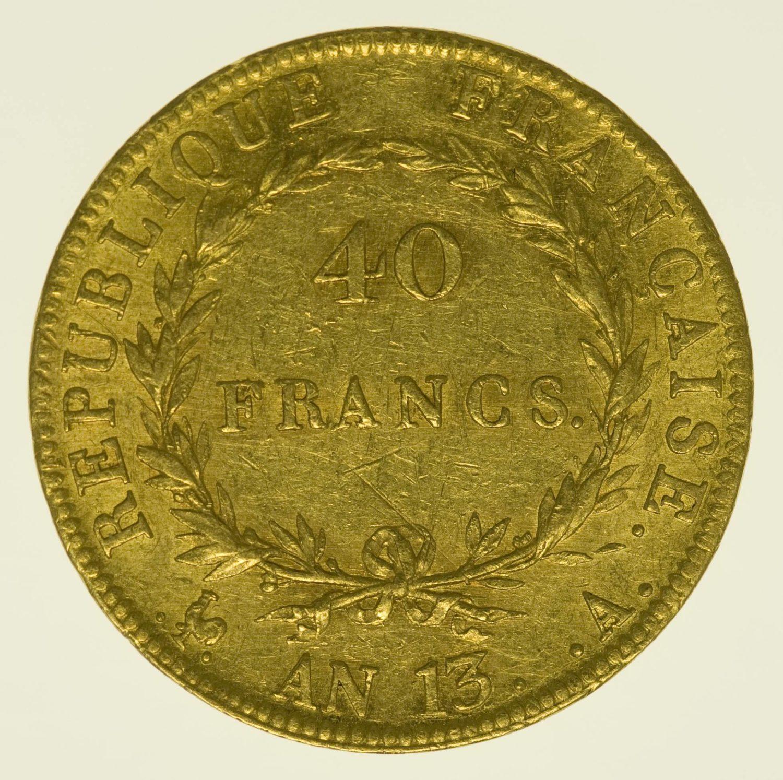 Frankreich Napoleon I. ohne Kranz 40 Francs AN 13 A Gold 11,61 Gramm fein RAR